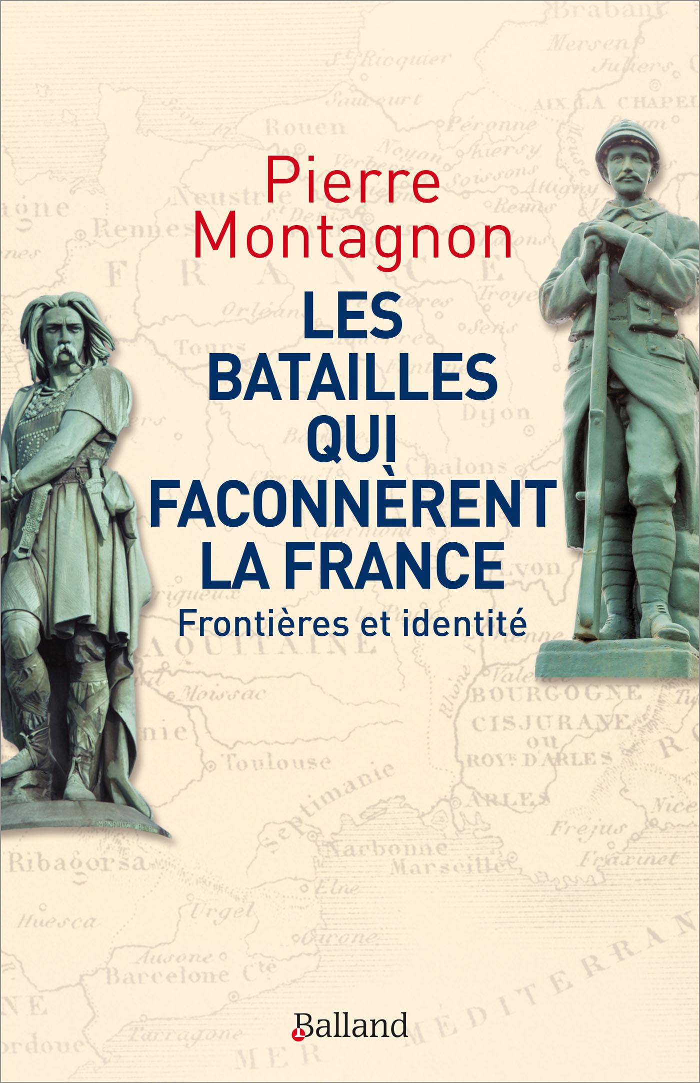MONTAGNON-Les batailles qui faconnerent la France