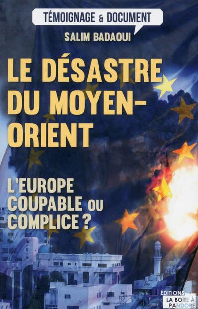 EODEBOOKS - LE DESASTRE DU  MOYEN-ORIENT (2017 01) FR