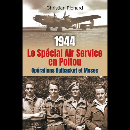 1944 Le Spécial Air Service en Poitou opérations Bulbasket et Moses