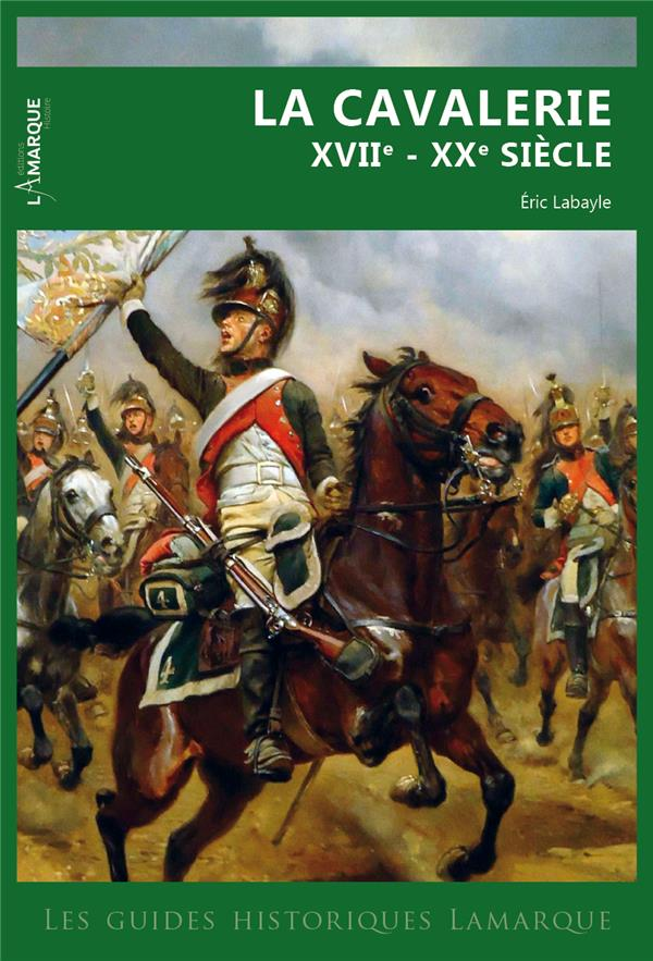 LA CAVALERIE XVIIE - XXE SIÈCLE